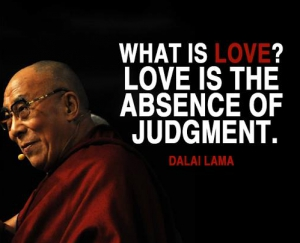 """""""Love is the absence of judgment."""""""